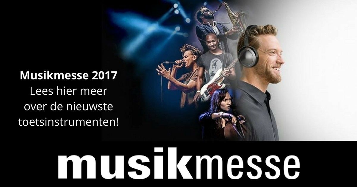 MusikMesse 2017 - de nieuwste toetsinstrumenten!