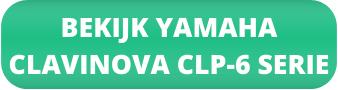 Bekijk Yamaha Clavinova CLP-6