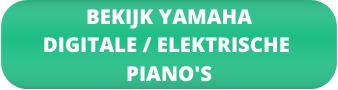 Bekijk Yamaha digitale / elektrische piano's