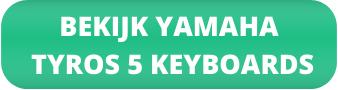 Bekijk Yamaha Tyros 5